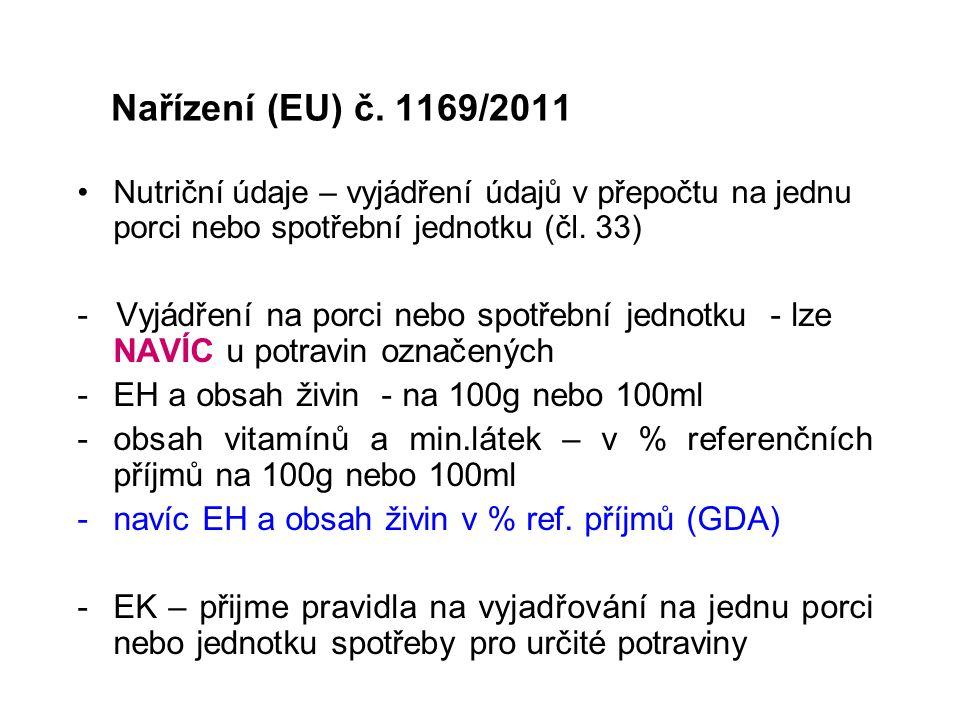Nařízení (EU) č. 1169/2011 Nutriční údaje – vyjádření údajů v přepočtu na jednu porci nebo spotřební jednotku (čl. 33) - Vyjádření na porci nebo spotř