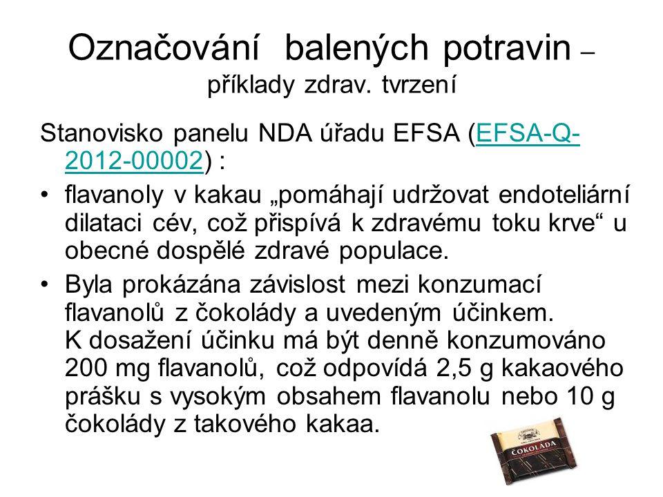"""Označování balených potravin – příklady zdrav. tvrzení Stanovisko panelu NDA úřadu EFSA (EFSA-Q- 2012-00002) :EFSA-Q- 2012-00002 flavanoly v kakau """"po"""