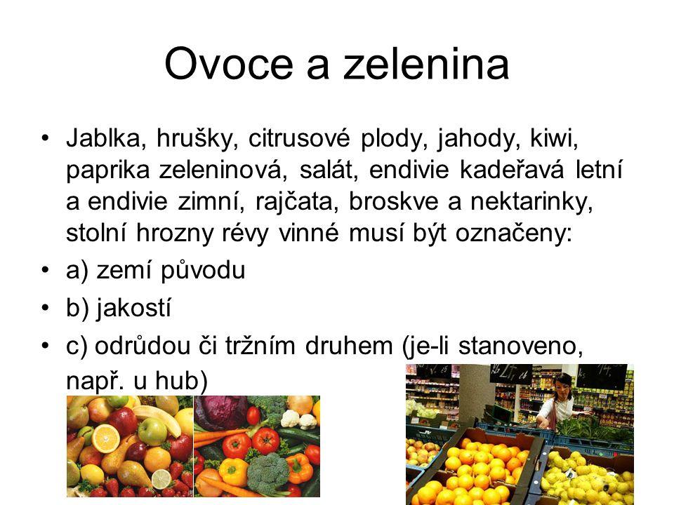 Ovoce a zelenina Jablka, hrušky, citrusové plody, jahody, kiwi, paprika zeleninová, salát, endivie kadeřavá letní a endivie zimní, rajčata, broskve a