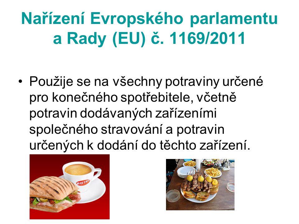 Nařízení Evropského parlamentu a Rady (EU) č. 1169/2011 Použije se na všechny potraviny určené pro konečného spotřebitele, včetně potravin dodávaných