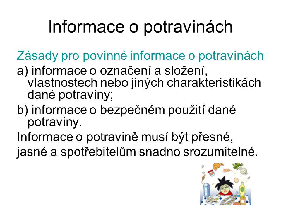 Informace o potravinách Zásady pro povinné informace o potravinách a) informace o označení a složení, vlastnostech nebo jiných charakteristikách dané