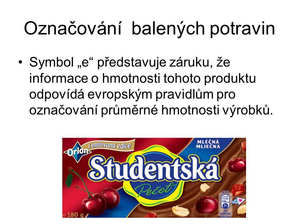 """Označování balených potravin Symbol """"e"""" představuje záruku, že informace o hmotnosti tohoto produktu odpovídá evropským pravidlům pro označování průmě"""