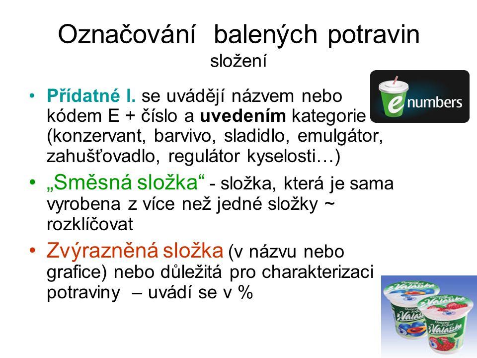 Označování balených potravin složení Přídatné l. se uvádějí názvem nebo kódem E + číslo a uvedením kategorie (konzervant, barvivo, sladidlo, emulgátor