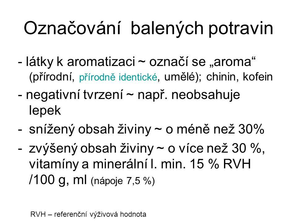 """Označování balených potravin - látky k aromatizaci ~ označí se """"aroma"""" (přírodní, přírodně identické, umělé); chinin, kofein - negativní tvrzení ~ nap"""
