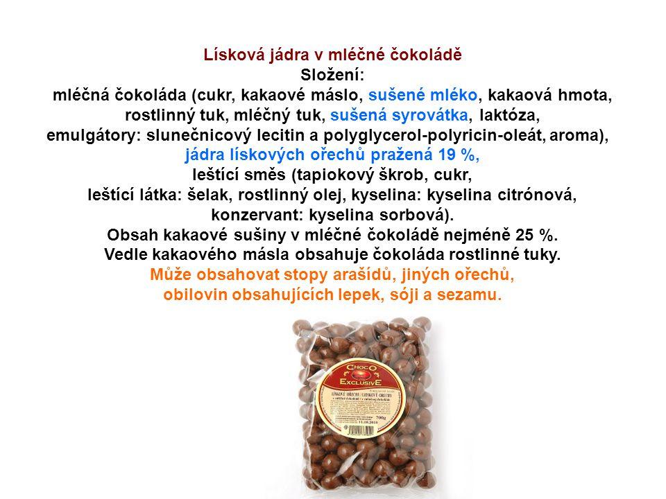 Lísková jádra v mléčné čokoládě Složení: mléčná čokoláda (cukr, kakaové máslo, sušené mléko, kakaová hmota, rostlinný tuk, mléčný tuk, sušená syrovátk
