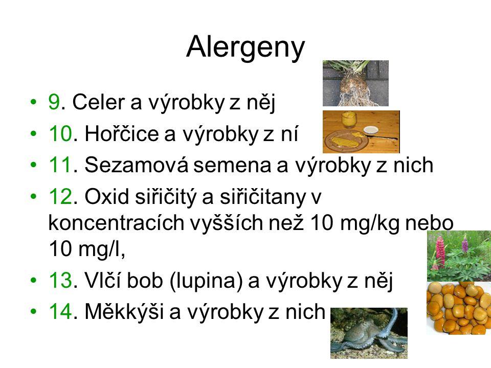 Alergeny 9. Celer a výrobky z něj 10. Hořčice a výrobky z ní 11. Sezamová semena a výrobky z nich 12. Oxid siřičitý a siřičitany v koncentracích vyšší