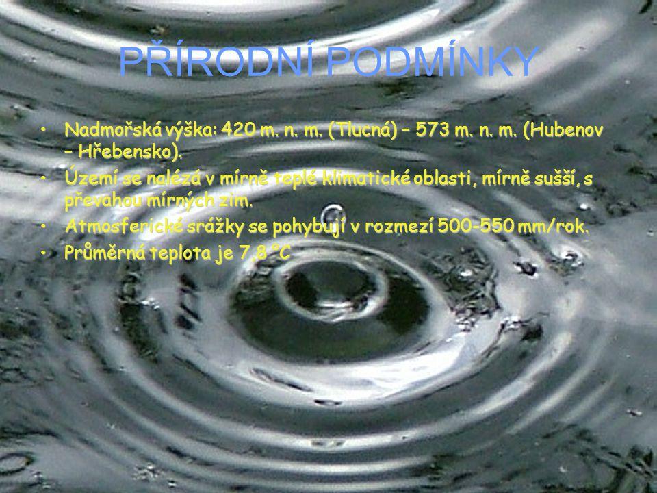 PŘÍRODNÍ PODMÍNKY Nadmořská výška: 420 m. n. m. (Tlucná) – 573 m. n. m. (Hubenov – Hřebensko).Nadmořská výška: 420 m. n. m. (Tlucná) – 573 m. n. m. (H