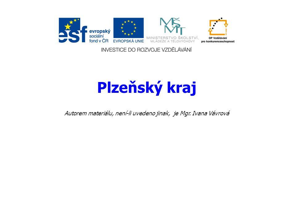 Plzeňský kraj Autorem materiálu, není-li uvedeno jinak, je Mgr. Ivana Vávrová