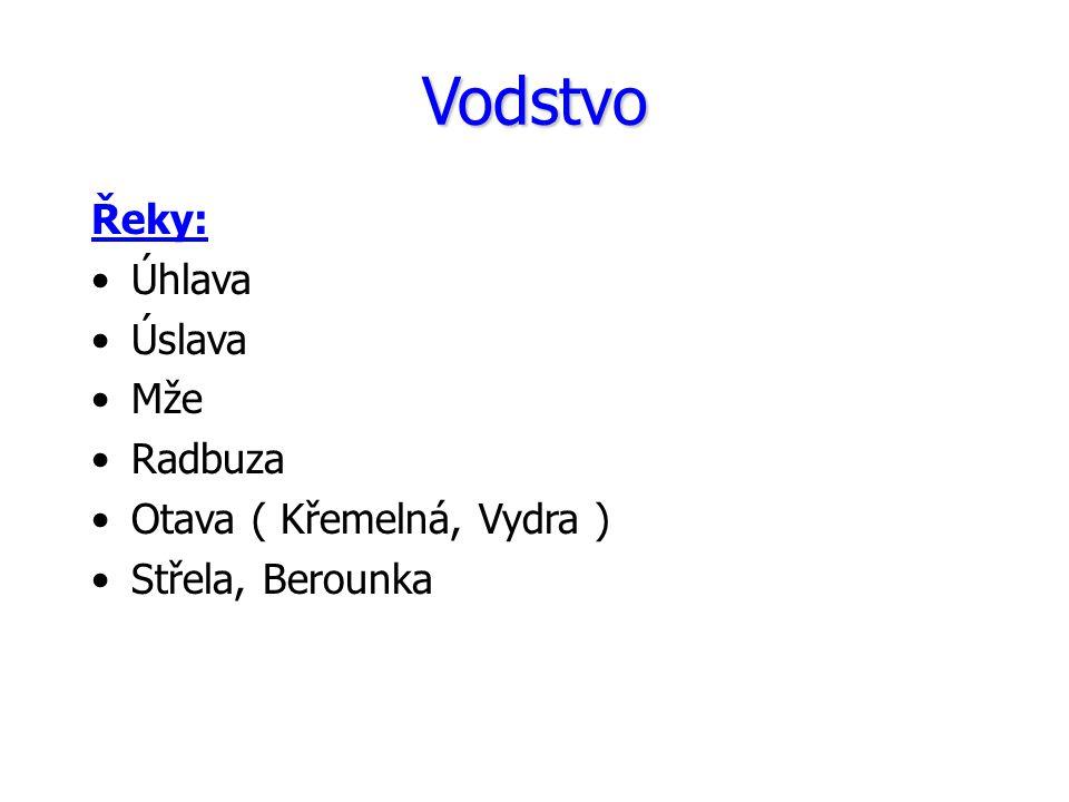 Vodstvo Řeky: Úhlava Úslava Mže Radbuza Otava ( Křemelná, Vydra ) Střela, Berounka
