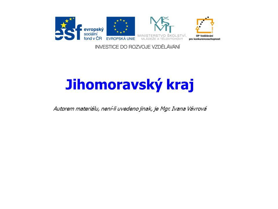 Jihomoravský kraj Autorem materiálu, není-li uvedeno jinak, je Mgr. Ivana Vávrová