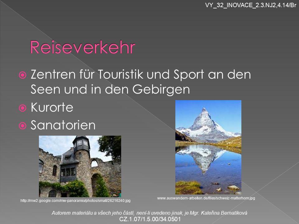  Zentren für Touristik und Sport an den Seen und in den Gebirgen  Kurorte  Sanatorien Autorem materiálu a všech jeho částí, není-li uvedeno jinak, je Mgr.