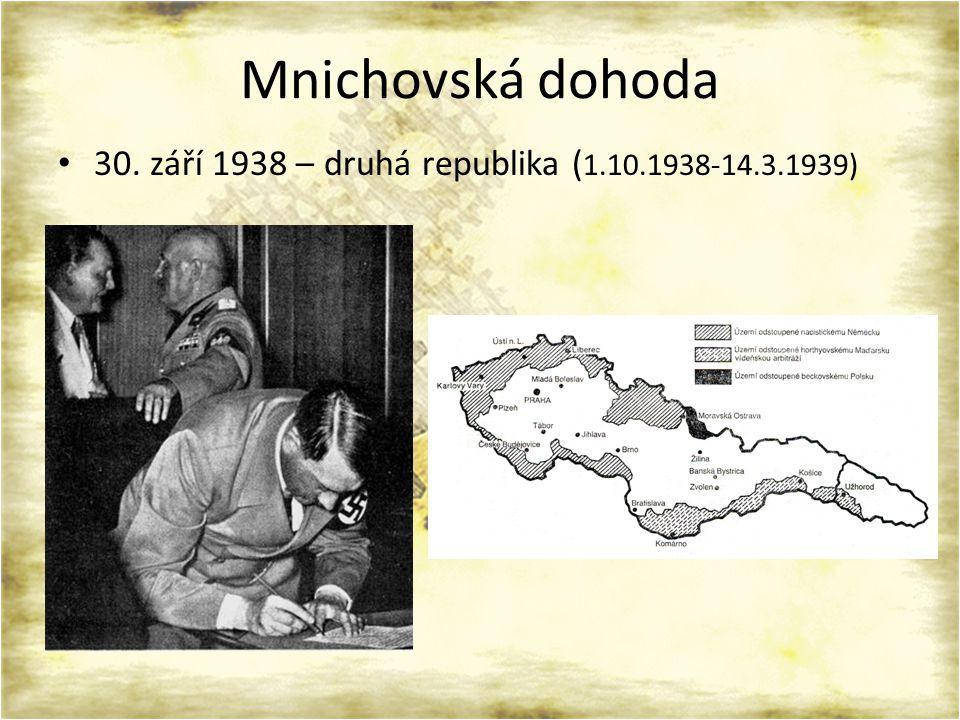 Mnichovská dohoda 30. září 1938 – druhá republika ( 1.10.1938-14.3.1939)