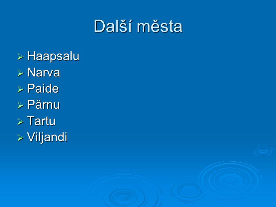 Další města  Haapsalu  Narva  Paide  Pärnu  Tartu  Viljandi
