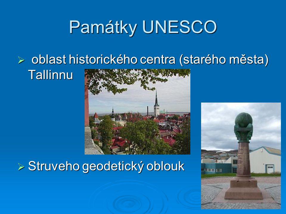 Památky UNESCO  oblast historického centra (starého města) Tallinnu  Struveho geodetický oblouk