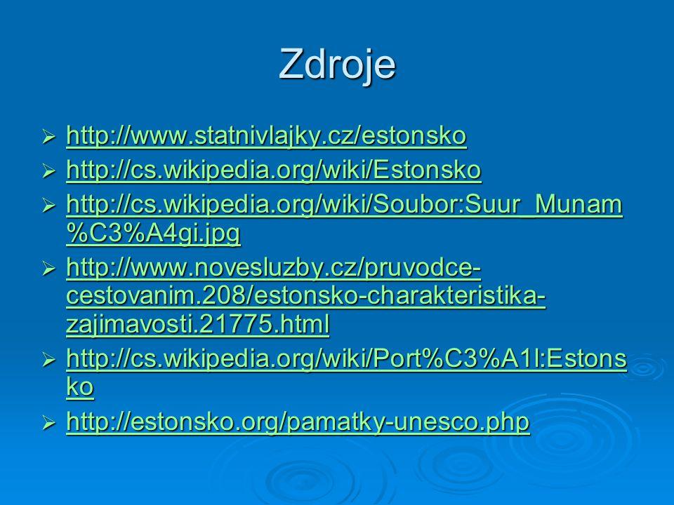 Zdroje  http://www.statnivlajky.cz/estonsko http://www.statnivlajky.cz/estonsko  http://cs.wikipedia.org/wiki/Estonsko http://cs.wikipedia.org/wiki/