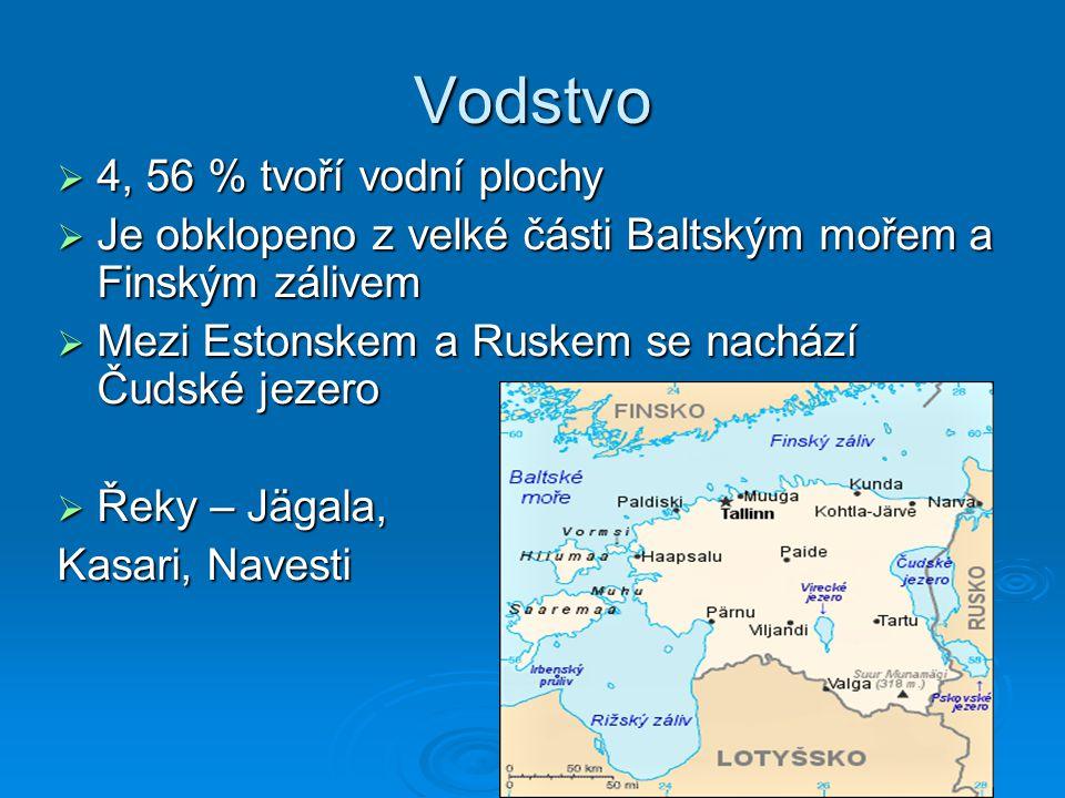 Vodstvo  4, 56 % tvoří vodní plochy  Je obklopeno z velké části Baltským mořem a Finským zálivem  Mezi Estonskem a Ruskem se nachází Čudské jezero