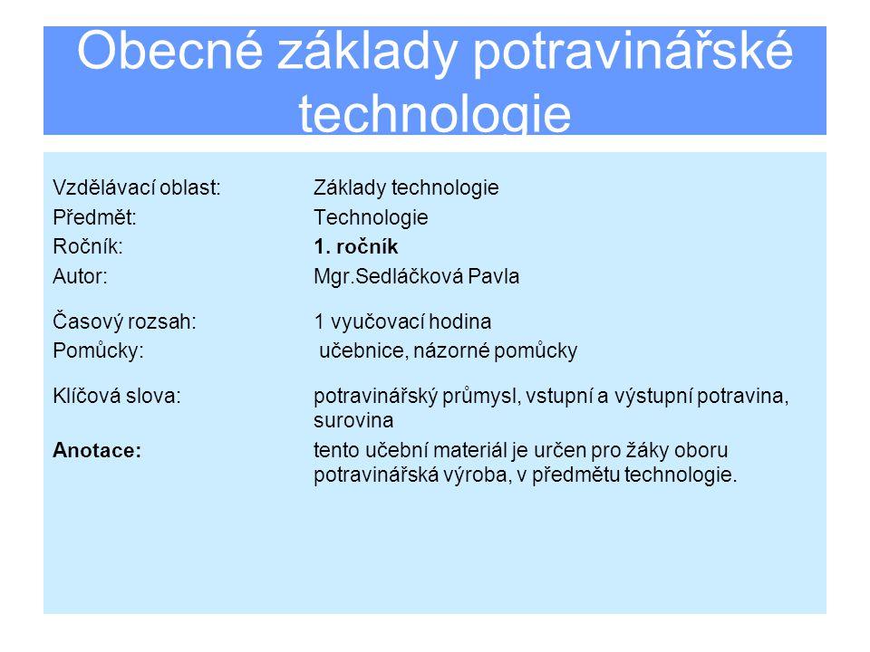  Potravinářský průmysl (PP) se zabývá výrobou a zpracováním potravin.