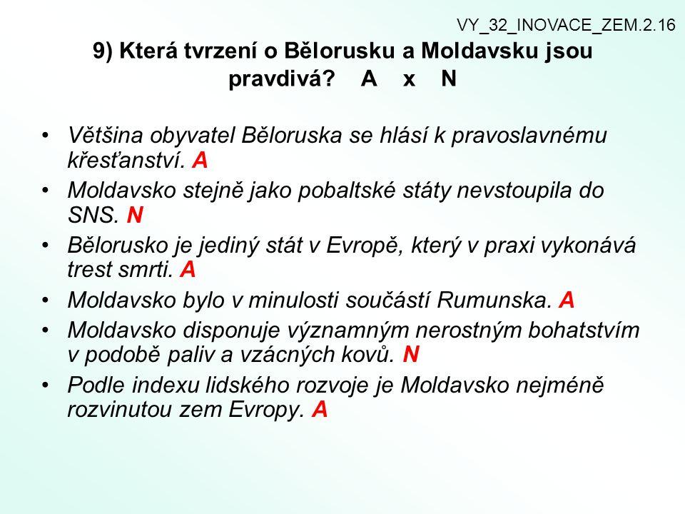 9) Která tvrzení o Bělorusku a Moldavsku jsou pravdivá.