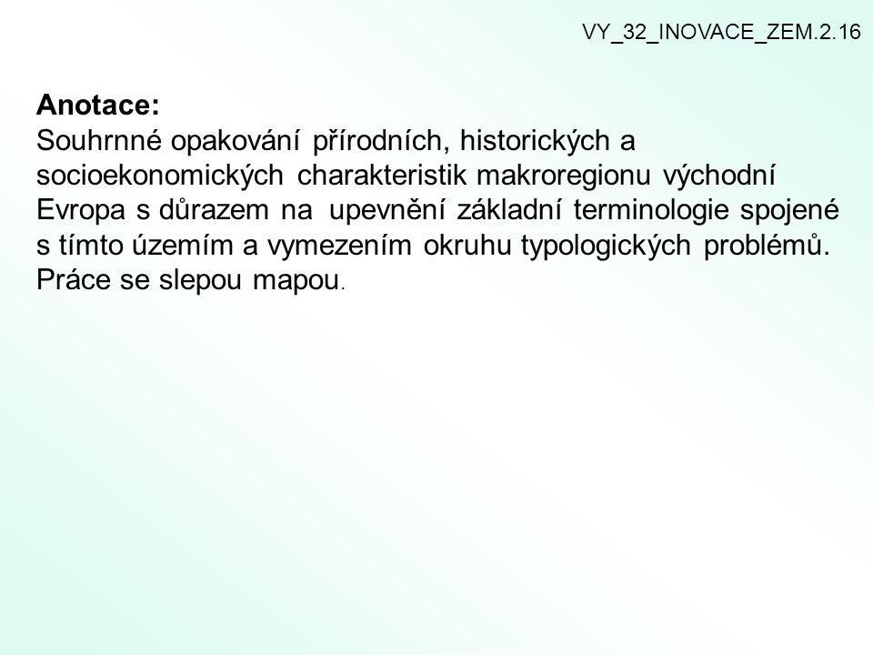 Anotace: Souhrnné opakování přírodních, historických a socioekonomických charakteristik makroregionu východní Evropa s důrazem na upevnění základní terminologie spojené s tímto územím a vymezením okruhu typologických problémů.