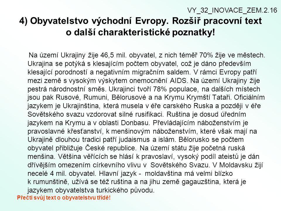 4) Obyvatelstvo východní Evropy.Rozšiř pracovní text o další charakteristické poznatky.