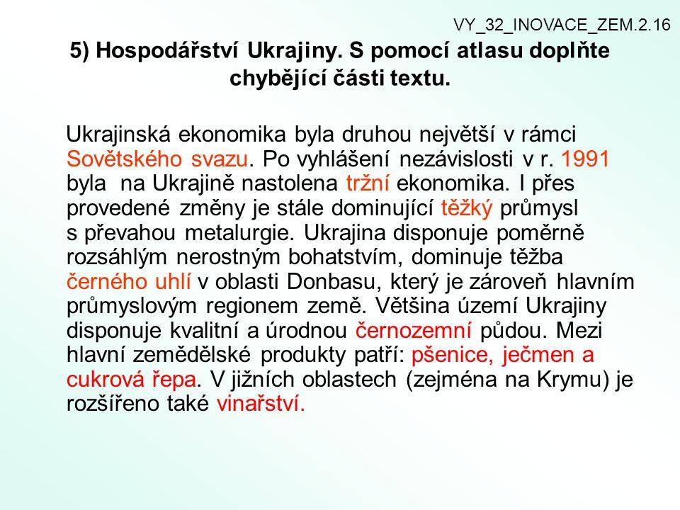 5) Hospodářství Ukrajiny.S pomocí atlasu doplňte chybějící části textu.