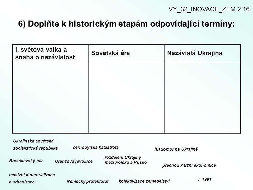 6) Doplňte k historickým etapám odpovídající termíny: I.