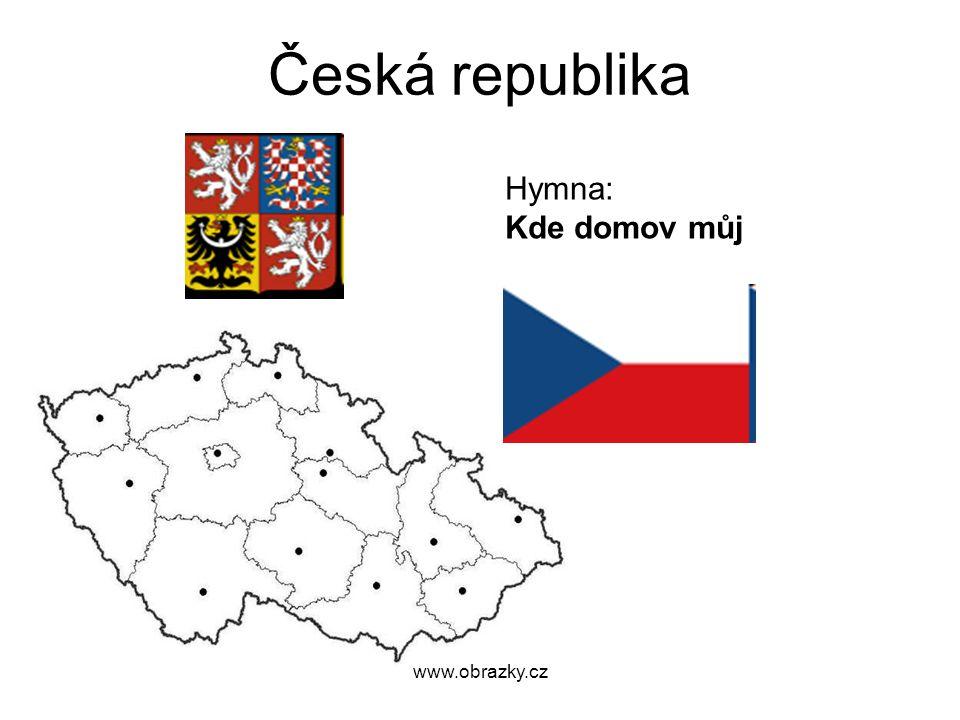 Česká republika Hymna: Kde domov můj www.obrazky.cz