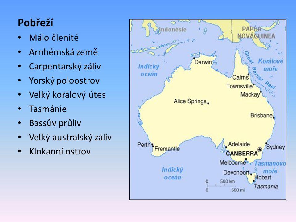 Pobřeží Málo členité Arnhémská země Carpentarský záliv Yorský poloostrov Velký korálový útes Tasmánie Bassův průliv Velký australský záliv Klokanní ostrov