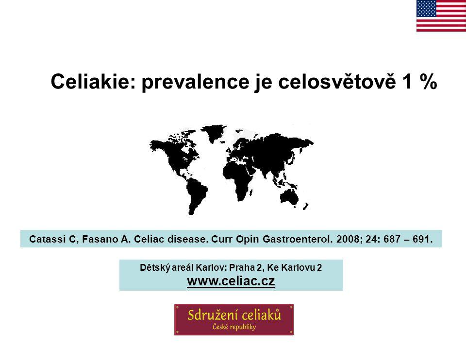 Celiakie: prevalence je celosvětově 1 % Catassi C, Fasano A. Celiac disease. Curr Opin Gastroenterol. 2008; 24: 687 – 691. Dětský areál Karlov: Praha