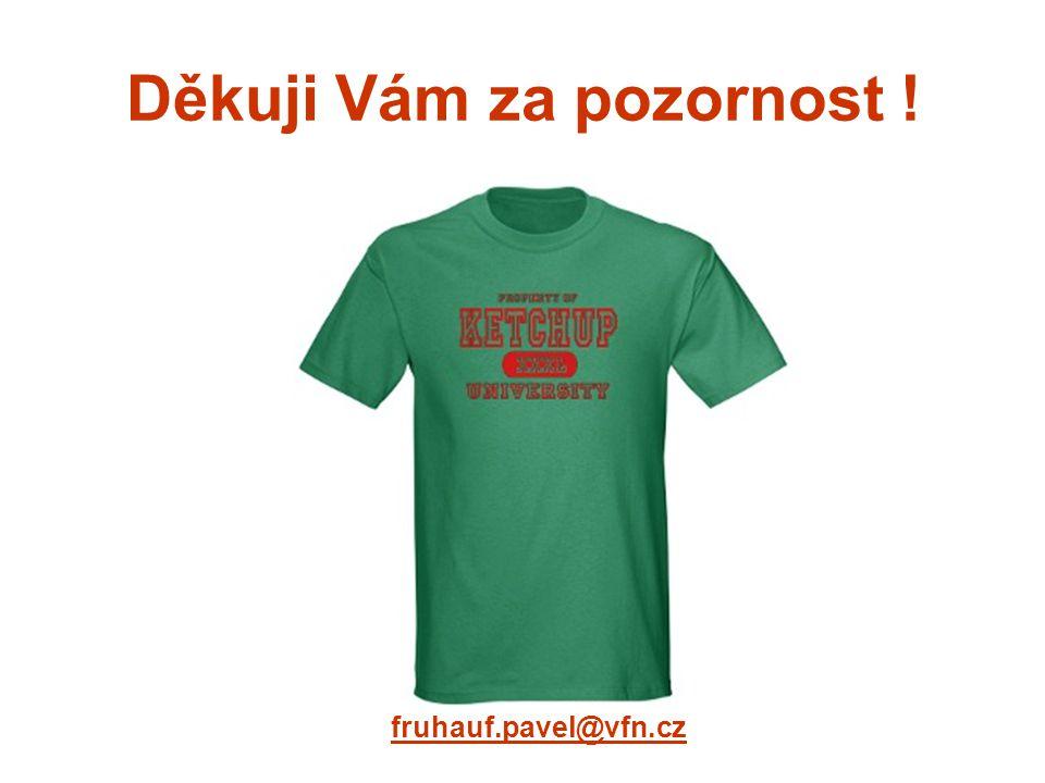 Děkuji Vám za pozornost ! fruhauf.pavel@vfn.cz