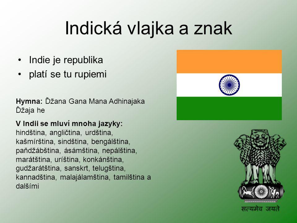 Indická vlajka a znak Indie je republika platí se tu rupiemi Hymna: Ďžana Gana Mana Adhinajaka Ďžaja he V Indii se mluví mnoha jazyky: hindština, angl
