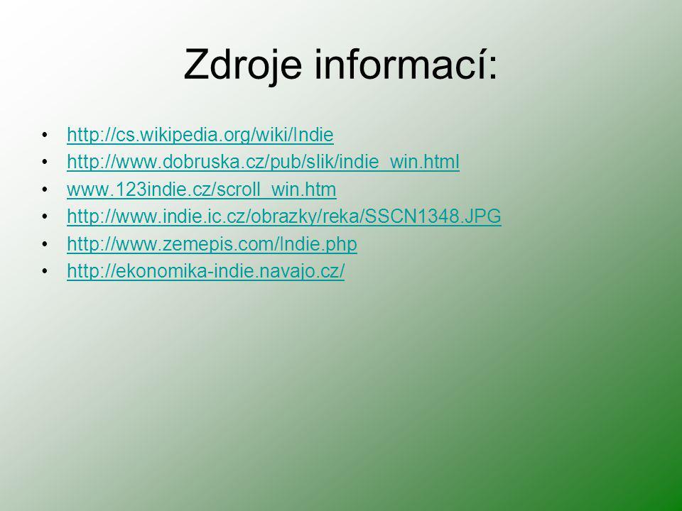 Zdroje informací: http://cs.wikipedia.org/wiki/Indie http://www.dobruska.cz/pub/slik/indie_win.html www.123indie.cz/scroll_win.htm http://www.indie.ic