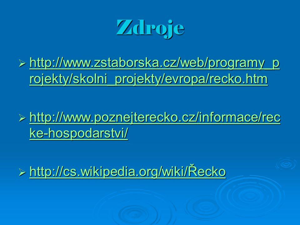 Zdroje  http://www.zstaborska.cz/web/programy_p rojekty/skolni_projekty/evropa/recko.htm http://www.zstaborska.cz/web/programy_p rojekty/skolni_proje