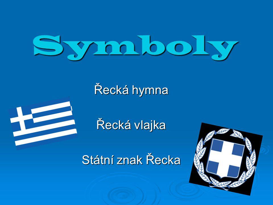 Symboly Řecká hymna Řecká vlajka Státní znak Řecka