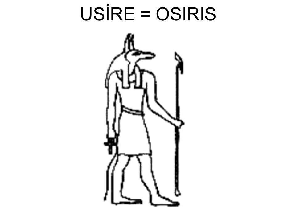 USÍRE = OSIRIS