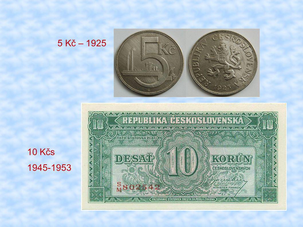 5 Kč – 1925 10 Kčs 1945-1953