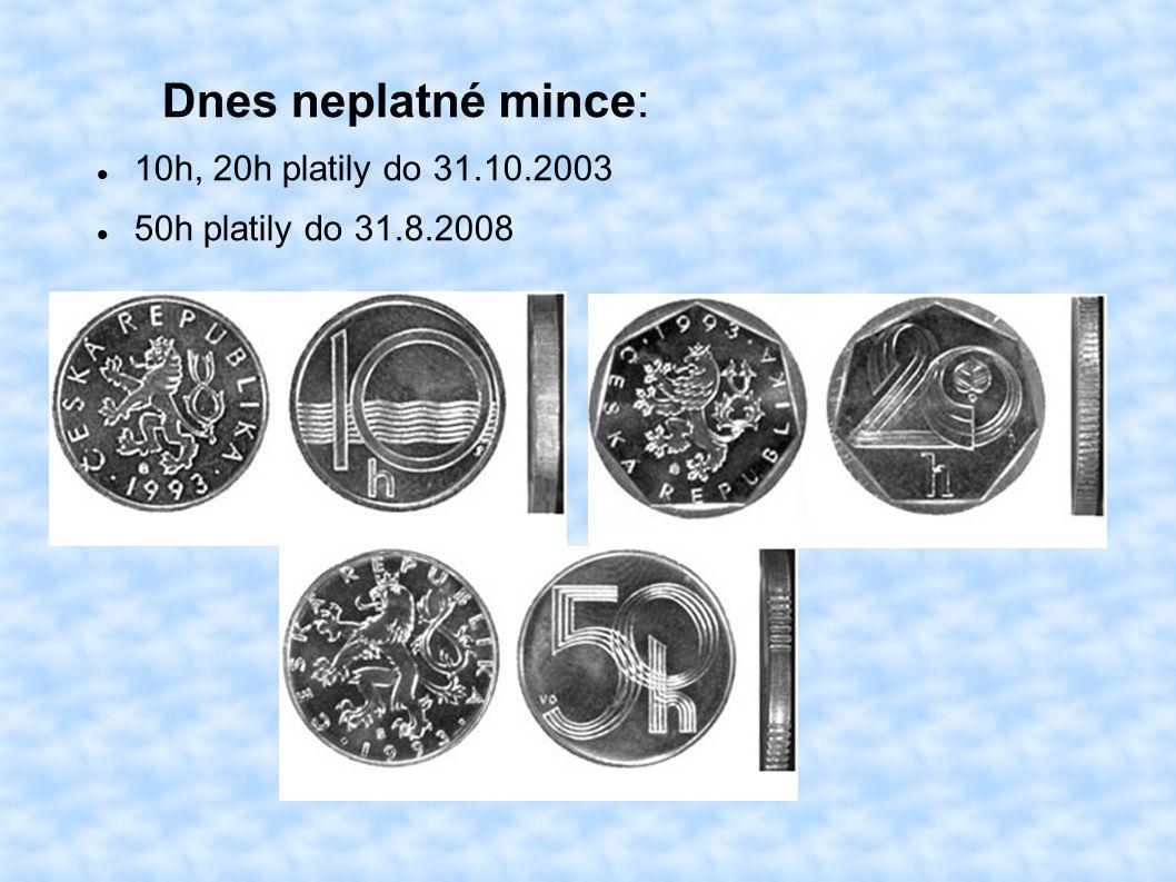 Dnes neplatné mince: 10h, 20h platily do 31.10.2003 50h platily do 31.8.2008