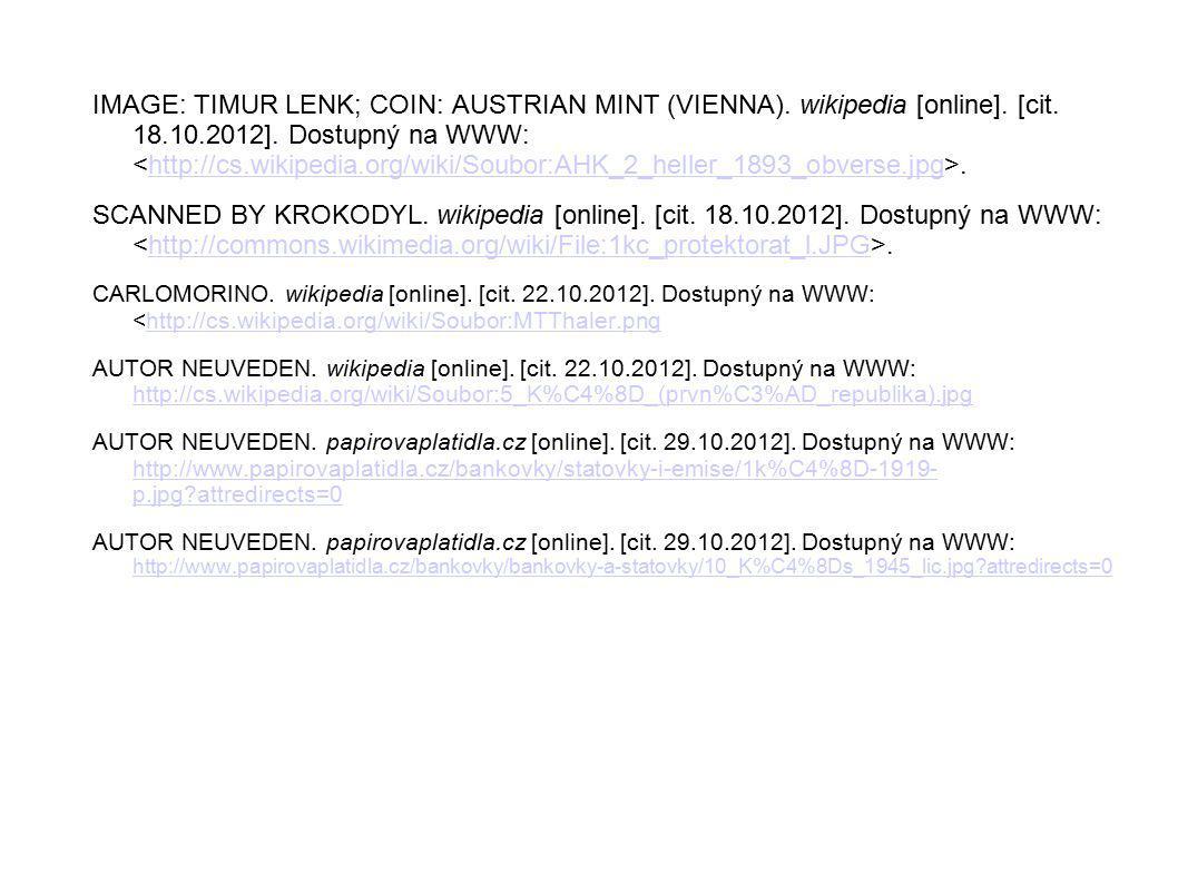 IMAGE: TIMUR LENK; COIN: AUSTRIAN MINT (VIENNA). wikipedia [online]. [cit. 18.10.2012]. Dostupný na WWW:.http://cs.wikipedia.org/wiki/Soubor:AHK_2_hel