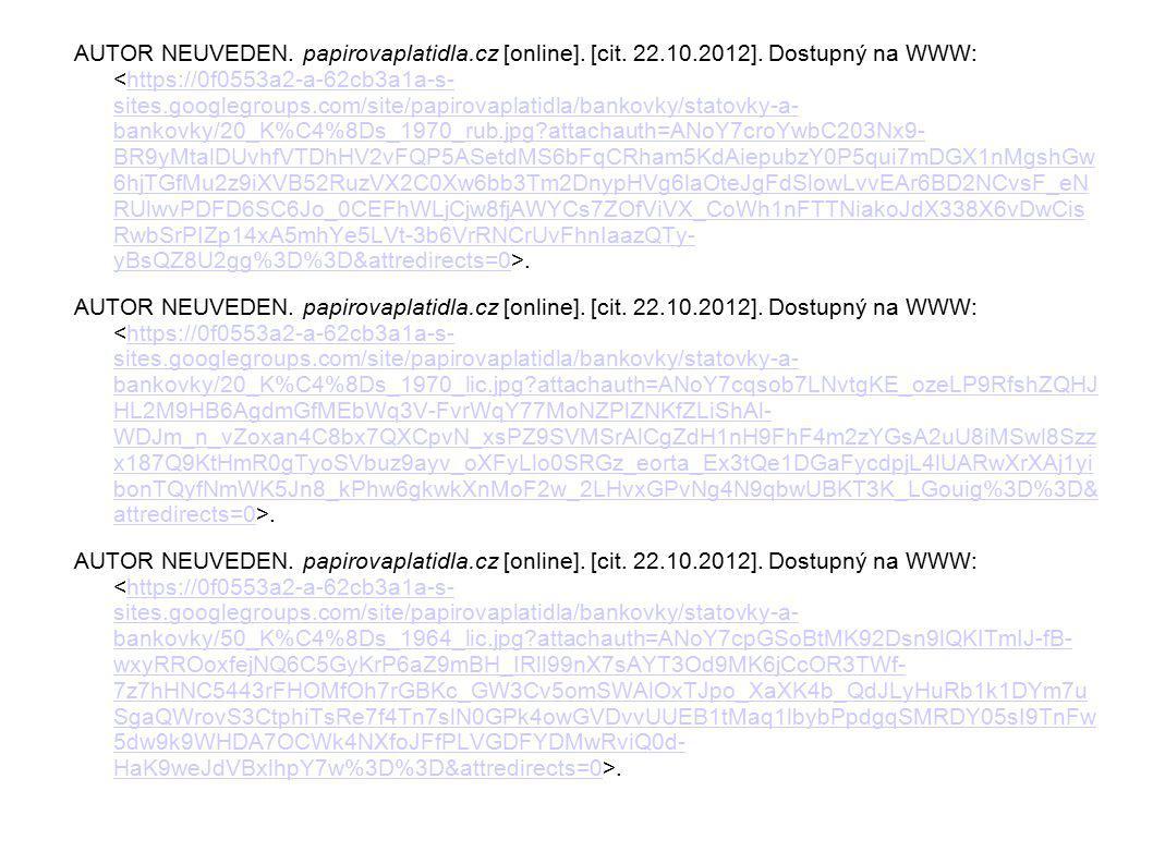 AUTOR NEUVEDEN. papirovaplatidla.cz [online]. [cit. 22.10.2012]. Dostupný na WWW:.https://0f0553a2-a-62cb3a1a-s- sites.googlegroups.com/site/papirovap