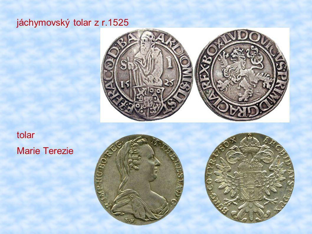 jáchymovský tolar z r.1525 tolar Marie Terezie