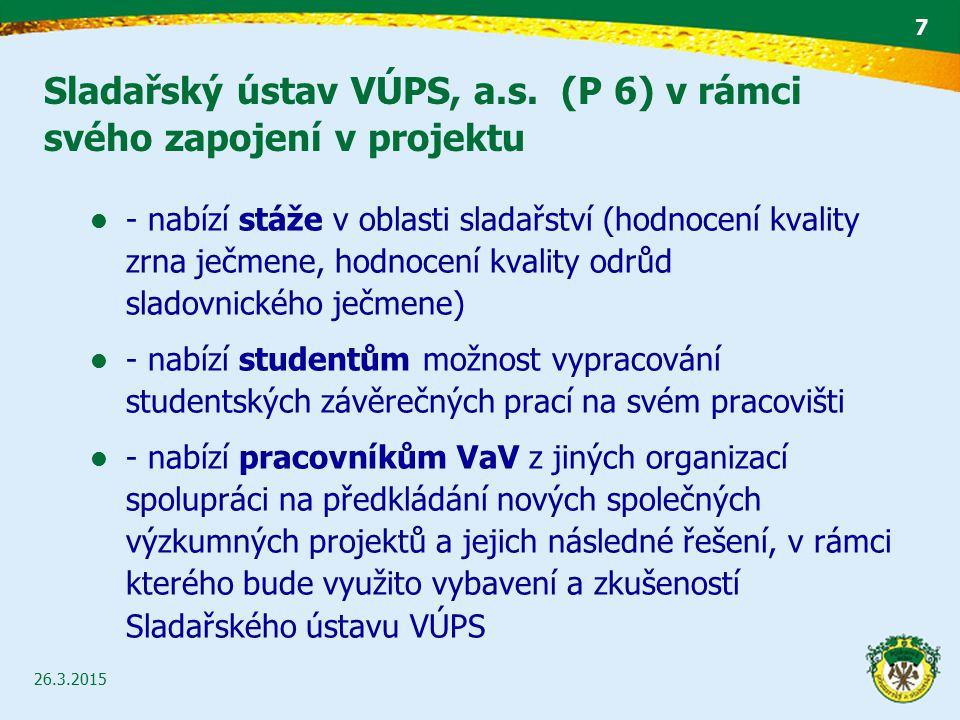 Sladařský ústav VÚPS, a.s. (P 6) v rámci svého zapojení v projektu 26.3.2015 7 - nabízí stáže v oblasti sladařství (hodnocení kvality zrna ječmene, ho