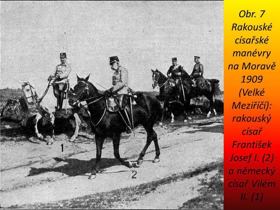 Obr. 7 Rakouské císařské manévry na Moravě 1909 (Velké Meziříčí): rakouský císař František Josef I. (2) a německý císař Vilém II. (1)