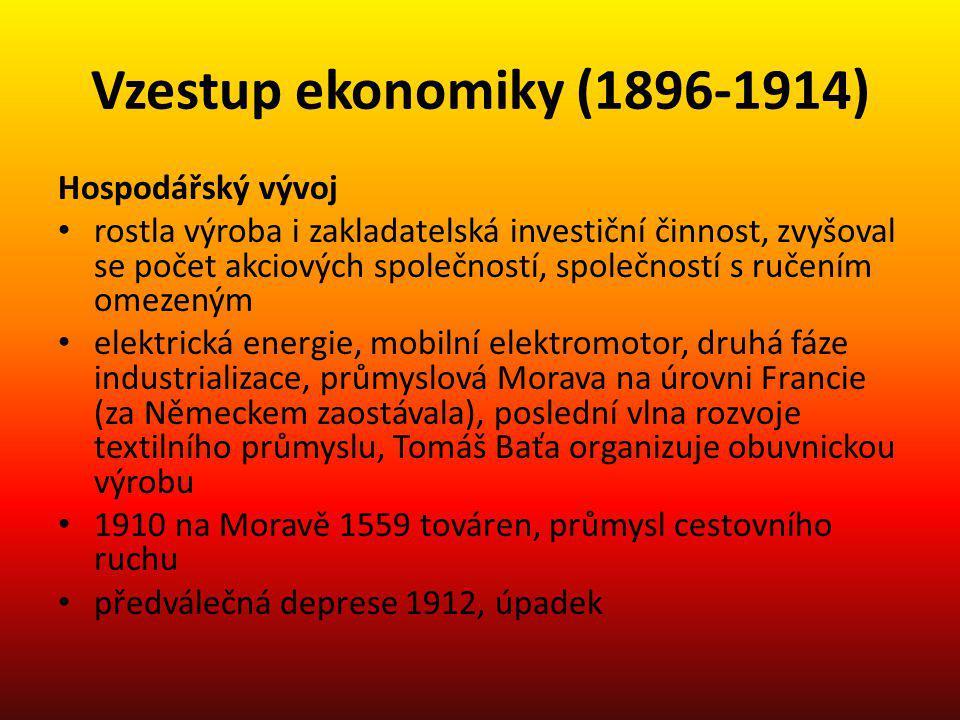 Vzestup ekonomiky (1896-1914) Hospodářský vývoj rostla výroba i zakladatelská investiční činnost, zvyšoval se počet akciových společností, společností