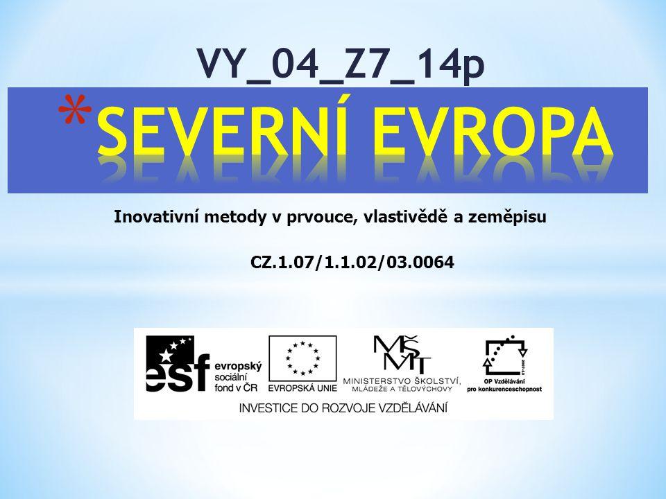 VY_04_Z7_14p Inovativní metody v prvouce, vlastivědě a zeměpisu CZ.1.07/1.1.02/03.0064
