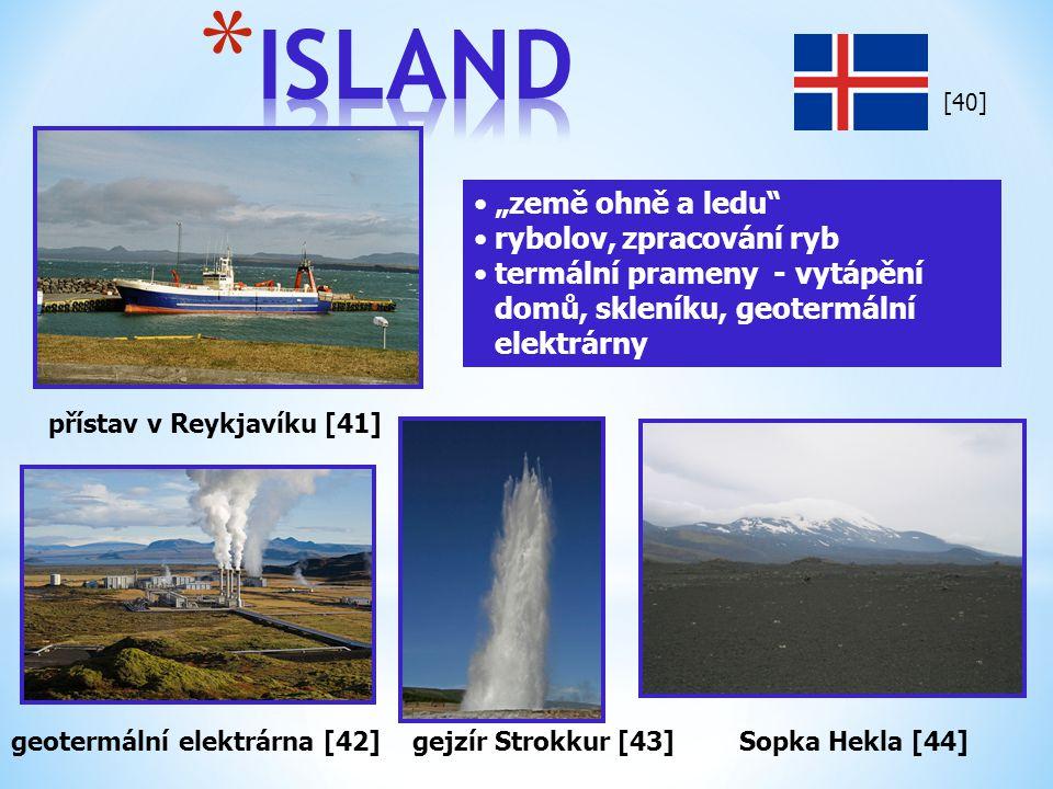 """přístav v Reykjavíku [41] geotermální elektrárna [42] """"země ohně a ledu"""" rybolov, zpracování ryb termální prameny - vytápění domů, skleníku, geotermál"""