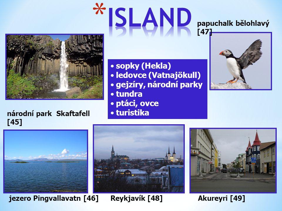 jezero Pingvallavatn [46] sopky (Hekla) ledovce (Vatnajökull) gejzíry, národní parky tundra ptáci, ovce turistika Akureyri [49]Reykjavík [48] národní