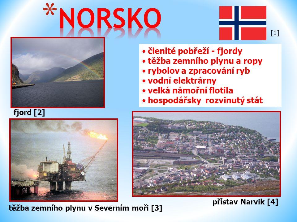 fjord [2] těžba zemního plynu v Severním moři [3] členité pobřeží - fjordy těžba zemního plynu a ropy rybolov a zpracování ryb vodní elektrárny velká