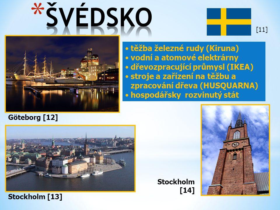 Göteborg [12] Stockholm [13] těžba železné rudy (Kiruna) vodní a atomové elektrárny dřevozpracující průmysl (IKEA) stroje a zařízení na těžbu a zpraco