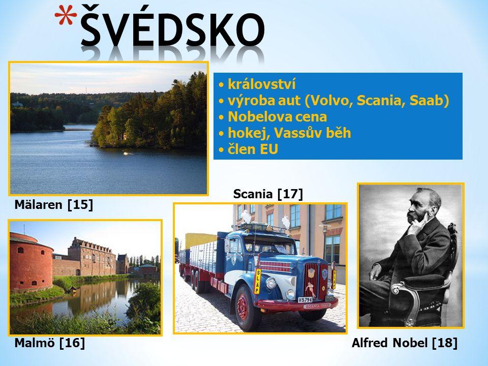 Mälaren [15] Malmö [16] království výroba aut (Volvo, Scania, Saab) Nobelova cena hokej, Vassův běh člen EU Alfred Nobel [18] Scania [17]