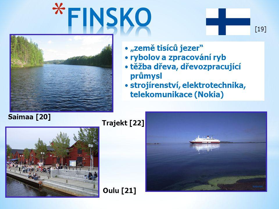 """Saimaa [20] Oulu [21] """"země tisíců jezer"""" rybolov a zpracování ryb těžba dřeva, dřevozpracující průmysl strojírenství, elektrotechnika, telekomunikace"""